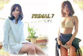 PRML-007 PRIMAL7 しずく