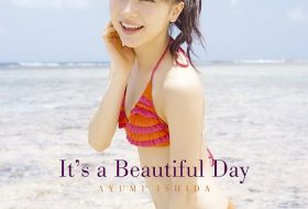 石田亜佑美 It's a Beautiful Day